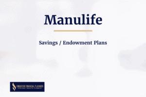 Manulife savings endowment plans