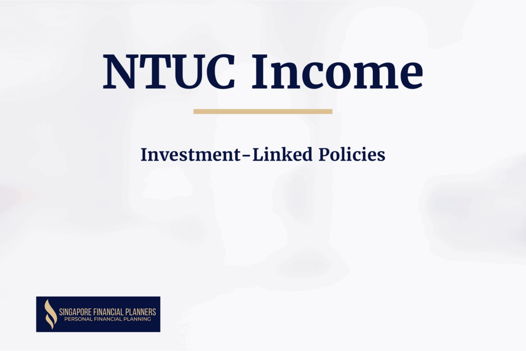 NTUC Income Investment Linked Policies