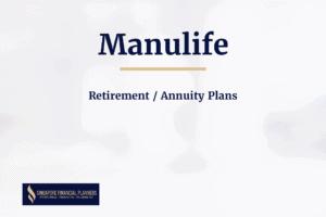 manulife retirement annuity plans